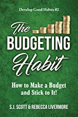 The Budgeting Habit: How to Make a Budget and Stick to It! Paperback