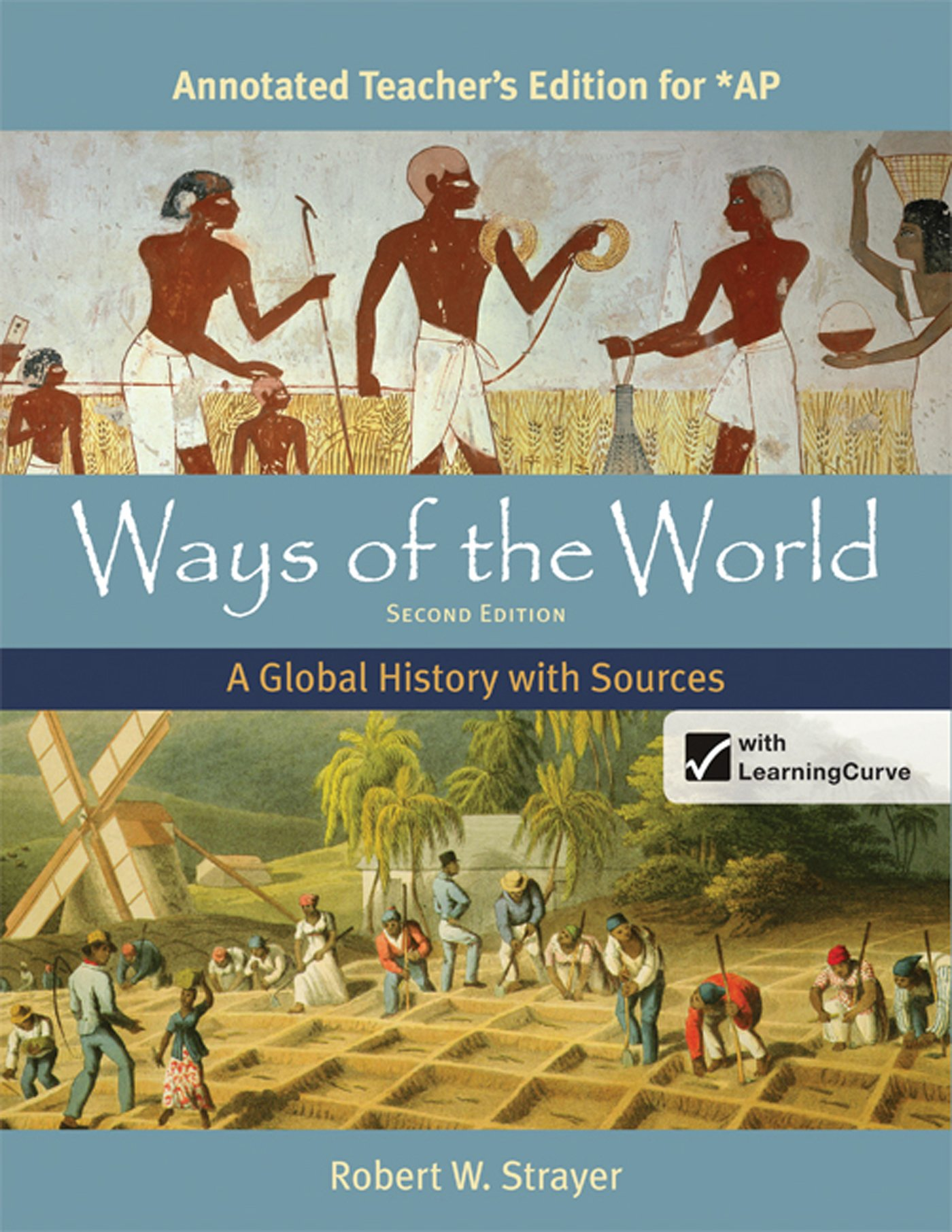 Ways of the World: A Global History with Sources for AP Annotated Teacher's Edition pdf