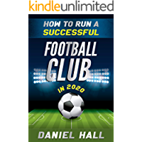 How To Run A Successful Football Club In