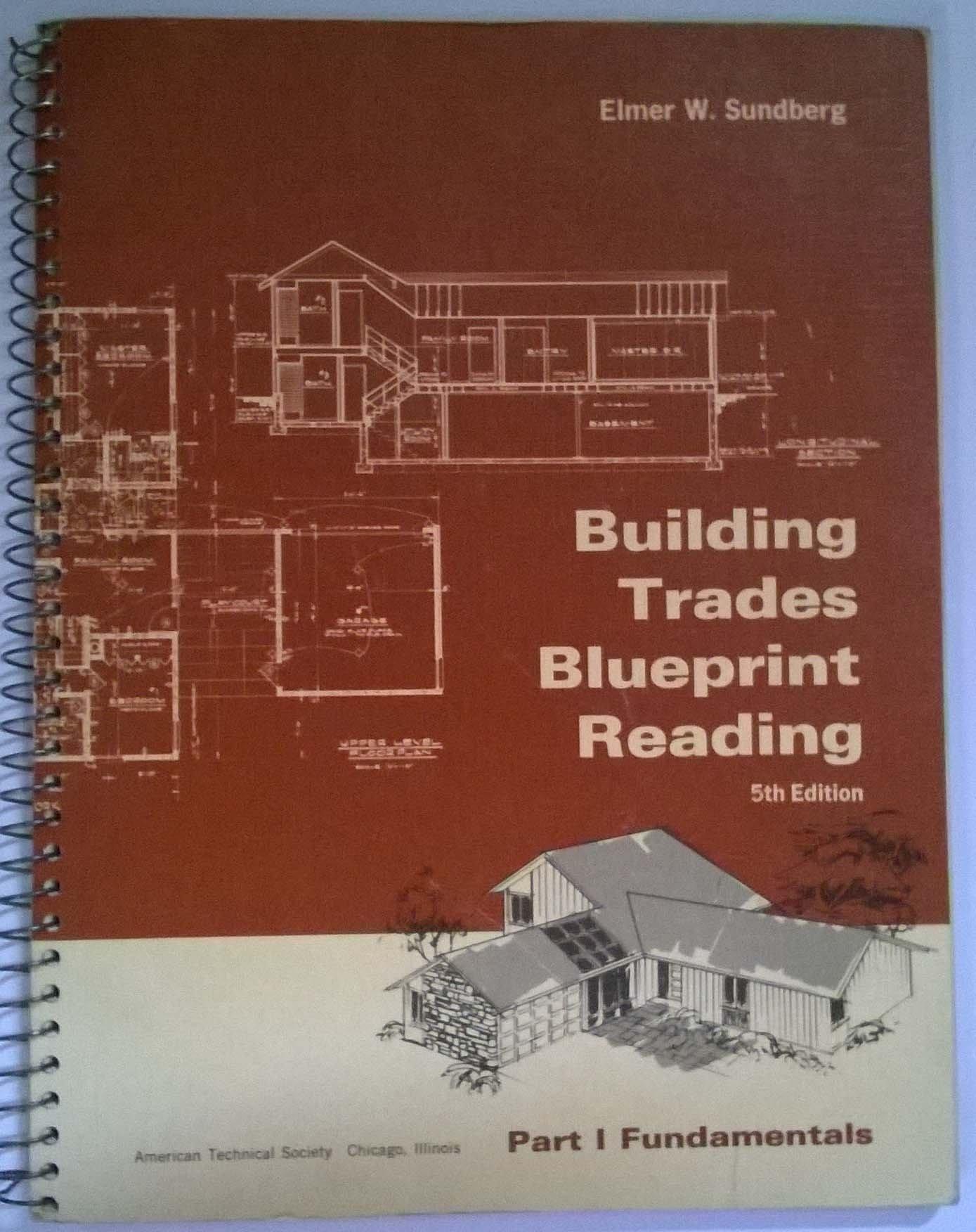 Building trades blueprint reading fifth edition part i building trades blueprint reading fifth edition part i fundamentals elmer w sundberg amazon books malvernweather Images