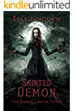 Sainted Demon: A Reverse Harem Paranormal Romance (The Raven Book 3)