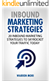 Smart Inbound Marketing Strategies: 20 Proven Ways to Skyrocket Your Traffic Today (English Edition)