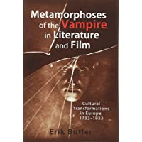 Metamorphoses of the Vampire in Literature and Film: Cultural Transformations in Europe, 1732-1933: 2522