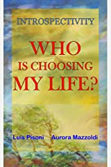 Who is choosing my life? (Introspectivity Book 1) Kindle Edition