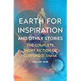 Earth for Inspiration: And Other Stories (The Complete Short Fiction of Clifford D. Simak Book 9)