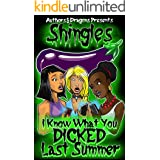I Know What You Dicked Last Summer (Shingles Book 22)