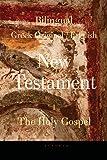Bilingual (Greek / English) New Testament: Vol. I, the Holy Gospel: Volume 1