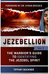 Jezebellion: The Warrior's Guide to Identifying the Jezebel Spirit Kindle Edition