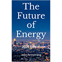 The Future of Energy: 2020 Edition (English Edition)