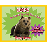 Bears: 30+ Amazing Facts Kids Want to Know