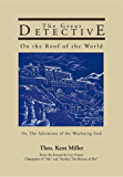The Great Detective on the Roof of the World; or, The Adventure of the Wayfaring God: A sequel to H. Rider Haggard's SHE: A History of Adventure