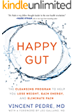 Happy Gut: The Cleansing Program to Help You Lose Weight, Gain Energy, and Eliminate Pain