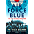 Air Force Blue: The RAF in World War Two – Spearhead of Victory