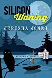 Silicon Waning (Tin Can Mysteries Book 2)