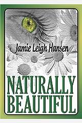 Naturally Beautiful (Futuristic Romantic Suspense) Kindle Edition