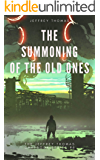 The Summoning of the Old Ones: A Three-Part Lovecraftian Tale (The Jeffrey Thomas Chapbook Series 6)
