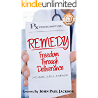 Remedy: Freedom Through Deliverance (English Edition)