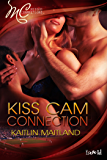 Kiss Cam Connection (Missed Connections Book 3)