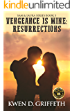 Vengeance Is Mine: Resurrections (Sam and Laura's Story Book 3)