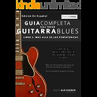 Guía completa para tocar guitarra blues: Libro 3