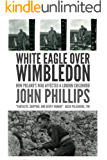 White Eagle Over Wimbledon: How Poland's War Affected a London Childhood