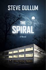 The Spiral: A Novel Kindle Edition