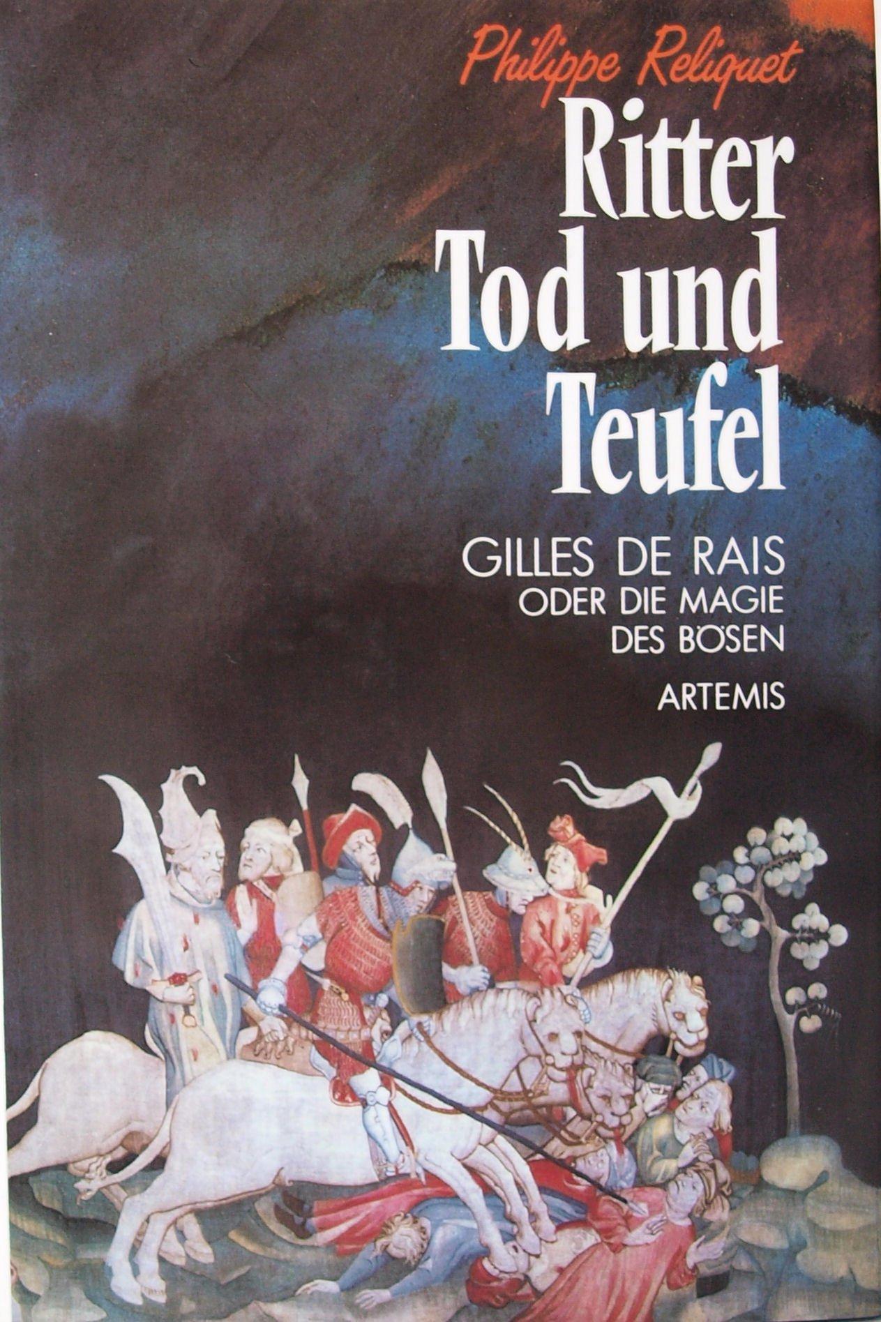 Ritter, Tod und Teufel. Gilles de Rais oder die Magie des Bösen