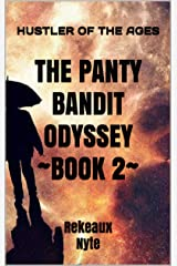 THE PANTY BANDIT ODYSSEY ~Book 2~: Hustler of the Ages Kindle Edition