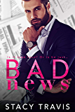 Bad News: An Enemies to Lovers Romance