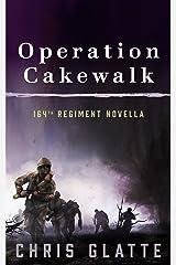 Operation Cakewalk: 164th Regiment Novella