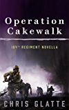 Operation Cakewalk: 164th Regiment Novella