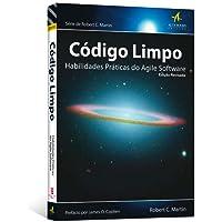 Código Limpo. Habilidades Práticas Do Agile Software