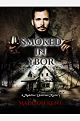 Smoked in Ybor (The Madeline Donovan Mystery Series Book 9) Kindle Edition