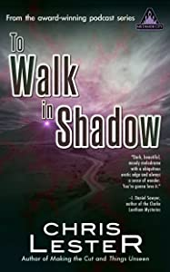 To Walk in Shadow: A Tale of Metamor City