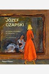 Józef Czapski: An Apprenticeship of Looking Hardcover