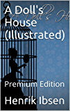 A Doll's House (Illustrated): Premium Edition