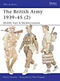The British Army 1939-1945: Middle East & Mediterranean  Pt. 2 (Men-at-arms): North Africa and Italy Pt. 2