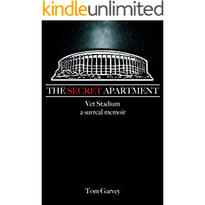 The Secret Apartment: Vet Stadium, a surreal memoir
