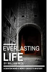 Everlasting Life (A Denton Ward and Monty Crocetti Mystery Book 2) Kindle Edition