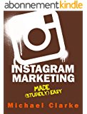 "Instagram Marketing Made (Stupidly) Easy (""Social Media Marketing Made Stupidly Easy"" Book 5) (English Edition)"