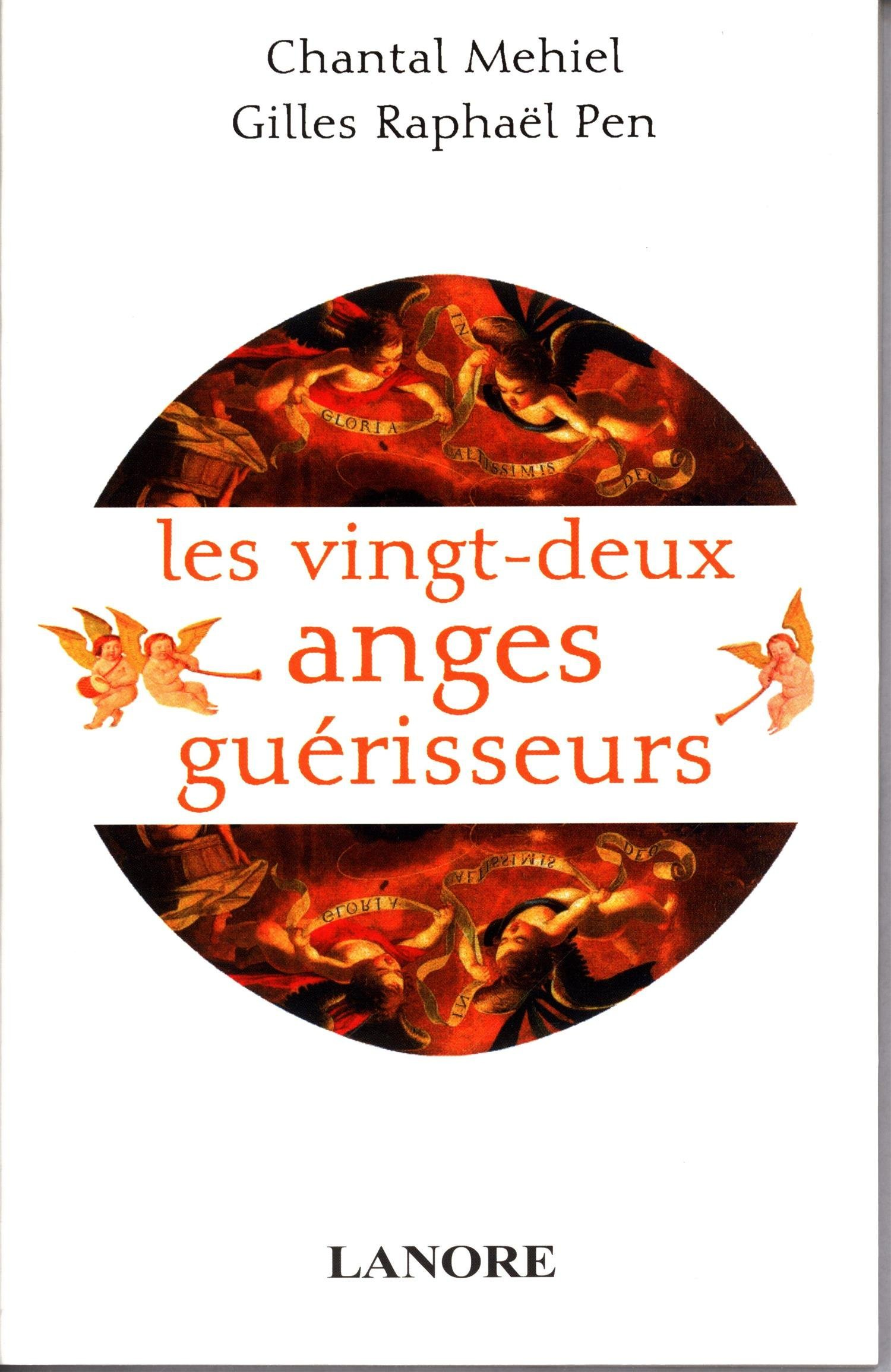 Les 22 anges guérisseurs : Angéologie médicale Broché – 5 juin 1996 Chantal Mehiel Gilles-Raphaël Pen Fernand Lanore 2851571516