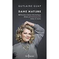 Dame mature: Réflexion comico-dramatique d'une périménopausée velue et moite
