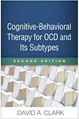Cognitive-Behavioral Therapy for OCD and Its Subtypes, Second Edition Kindle Edition