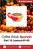 Coffee Break Spanish 13: Lessons 61-65 - Learn Spanish in your coffee break