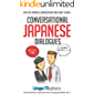 Conversational Japanese Dialogues: Over 100 Japanese Conversations and Short Stories (Conversational Japanese Dual…