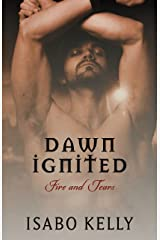 Dawn Ignited (Fire and Tears Book 3) Kindle Edition