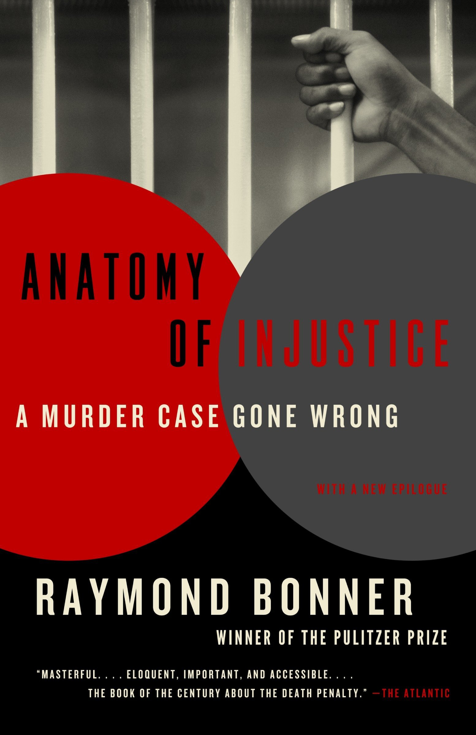 Anatomy of Injustice: A Murder Case Gone Wrong: Raymond Bonner ...