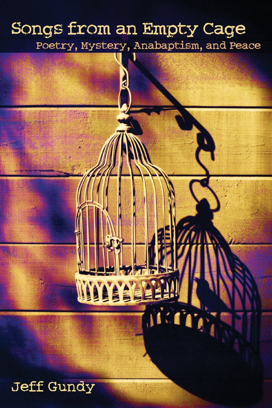 Songs from an Empty Cage: Poetry, Mystery, Anabaptism, and Peace (C. Henry Smith) PDF ePub book