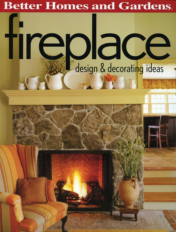 Fireplace Design Decorating Ideas Better Homes And Gardens Better Homes And Gardens 9780696225536 Books Amazon Ca