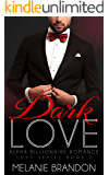 Dark Love: An Alpha Billionaire Romance (Love Series Book Book 2)